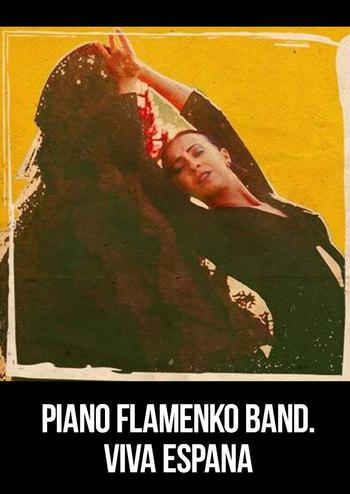 Piano Flamenko Band. Viva Espana