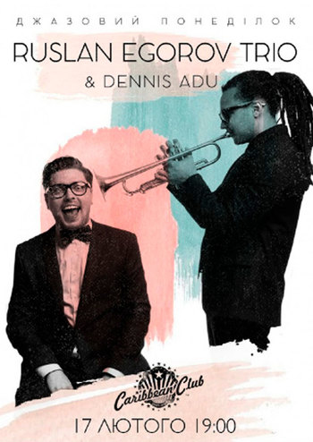 Romantic Jazz | Ruslan Egorov Trio and Dennis Adu