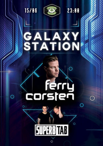 Galaxy Station. Ferry Corsten, Super8 & Tab